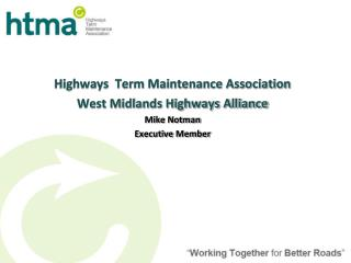 Highways  Term Maintenance Association West Midlands Highways Alliance Mike Notman