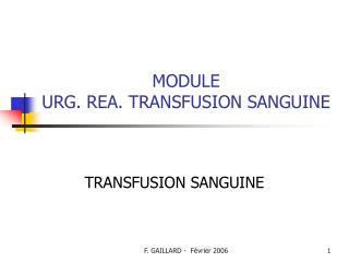 MODULE  URG. REA. TRANSFUSION SANGUINE