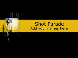 Shot Parade