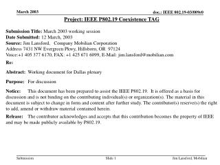 Project: IEEE P802.19 Coexistence TAG Submission Title:  March 2003 working session