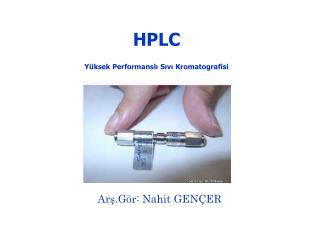 HPLC Yüksek Performanslı Sıvı Kromatografisi