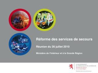 Réforme des services de secours Réunion du 26 juillet 2010