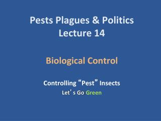 Pests Plagues & Politics Lecture 14