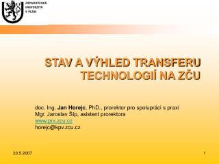 STAV A VÝHLED TRANSFERU TECHNOLOGIÍ NA ZČU