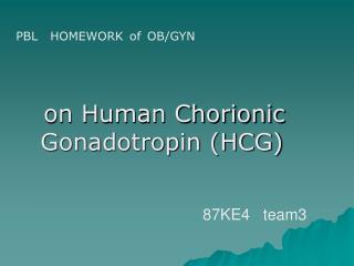 on Human Chorionic                        Gonadotropin (HCG)