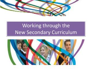 Working through the  New Secondary Curriculum