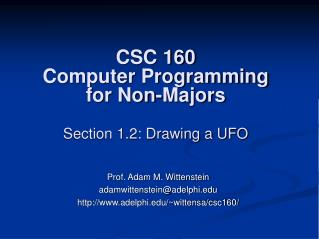 CSC 160 Computer Programming for Non-Majors Section 1.2: Drawing a UFO