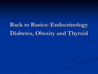 Back to Basics: Endocrinology Diabetes, Obesity and Thyroid
