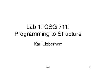 Lab 1: CSG 711: Programming to Structure