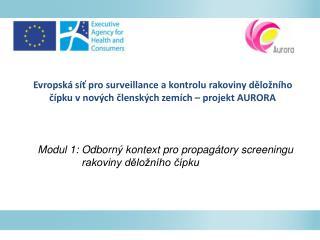 Modul  1 :  Odborný kontext pro propagátory screeningu