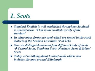 1. Scots