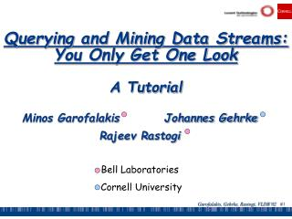 Querying and Mining Data Streams: You Only Get One Look A Tutorial