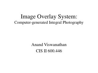 Image Overlay System: Computer-generated Integral Photography