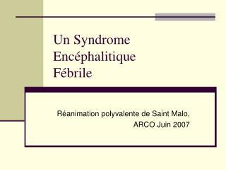 Un Syndrome Encéphalitique  Fébrile