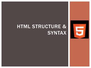 HTML Structure & syntax