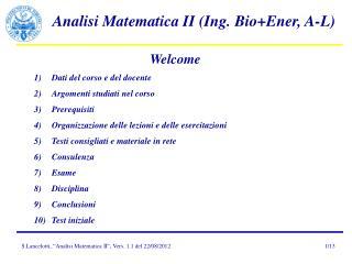 Welcome Dati del corso e del docente Argomenti studiati nel corso Prerequisiti