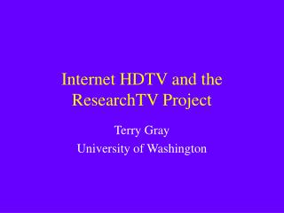 Internet HDTV and the ResearchTV Project