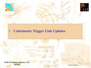 Calorimeter Trigger Link Updates