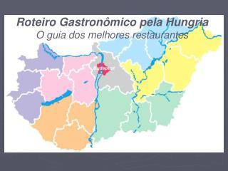 Roteiro Gastron mico pela Hungria O guia dos melhores restaurantes