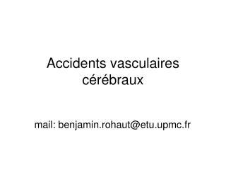 Accidents vasculaires c�r�braux