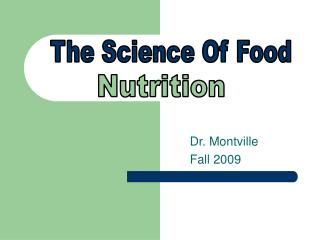 Dr. Montville Fall 2009