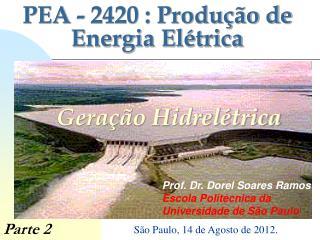 PEA - 2420 : Produção de Energia Elétrica