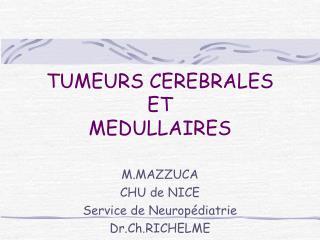 TUMEURS CEREBRALES ET MEDULLAIRES