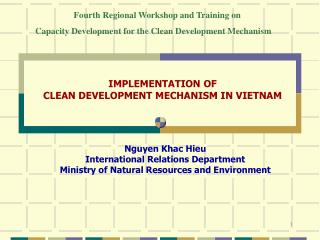 IMPLEMENTATION OF  CLEAN DEVELOPMENT MECHANISM IN VIETNAM