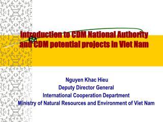Introduction to CDM National Authority  and CDM potential projects in Viet Nam