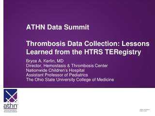 ATHN Data Summit Thrombosis Data Collection: Lessons Learned from the HTRS TERegistry