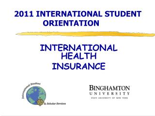 2011 INTERNATIONAL STUDENT 		ORIENTATION
