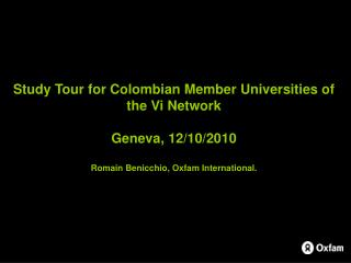 Study Tour for Colombian Member Universities of the Vi Network Geneva, 12/10/2010