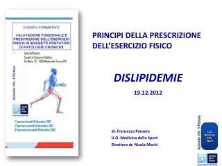 PRINCIPI DELLA PRESCRIZIONE DELL'ESERCIZIO FISICO DISLIPIDEMIE 19.12.2012