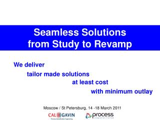 Seamless Solutions  from Study to Revamp