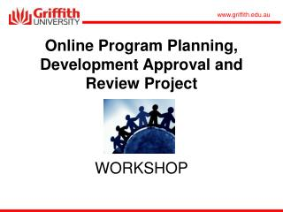 Online Program Planning, Development Approval and Review Project WORKSHOP