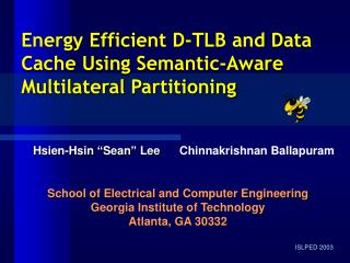 Energy Efficient  D -TLB and Data Cache Using Semantic-Aware Multilateral Partitioning