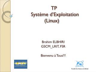 TP     Syst�me d�Exploitation (Linux)
