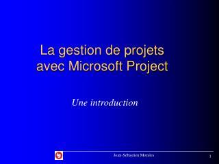 La gestion de projets avec Microsoft Project