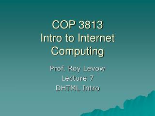 COP 3813 Intro to Internet Computing