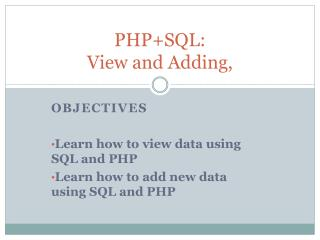 PHP+SQL:  View and Adding,