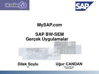 MySAP SAP BW-SEM  Gerçek Uygulamalar