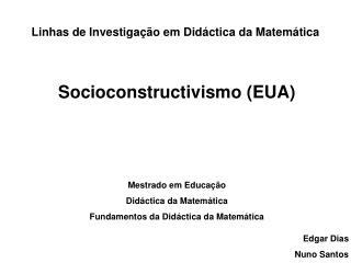 Linhas de Investigação em Didáctica da Matemática