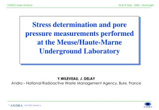 Y.WILEVEAU, J. DELAY Andra – National Radioactive Waste Management Agency , Bure, France