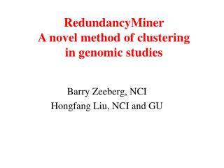 RedundancyMiner A novel method of clustering in genomic studies