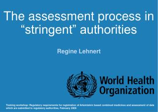 """The assessment process in """"stringent"""" authorities"""