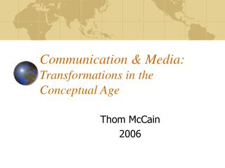 Communication & Media: Transformations in the Conceptual Age