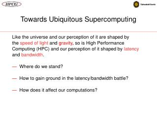 Towards Ubiquitous Supercomputing