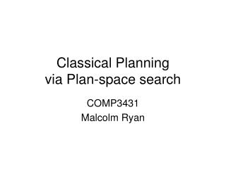 Classical Planning via Plan-space search