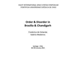 EIGHT INTERNATIONAL SPACE SYNTAX SYMPOSIUM PONTIFICIA UNIVERSIDAD CATÓLICA DE CHILE
