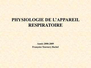 PHYSIOLOGIE DE L'APPAREIL RESPIRATOIRE